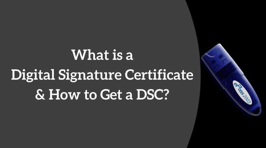 What Is A Digital Signature Certificate How To Get A Dsc
