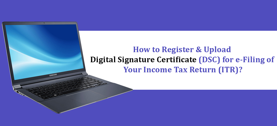 How to Register & Upload Digital Signature Certificate (DSC) for e-Filing