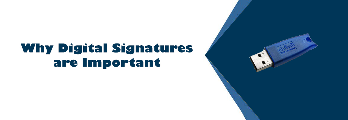 Why Digital Signatures are Important